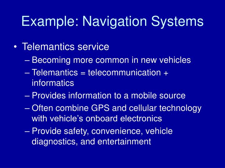 Example: Navigation Systems