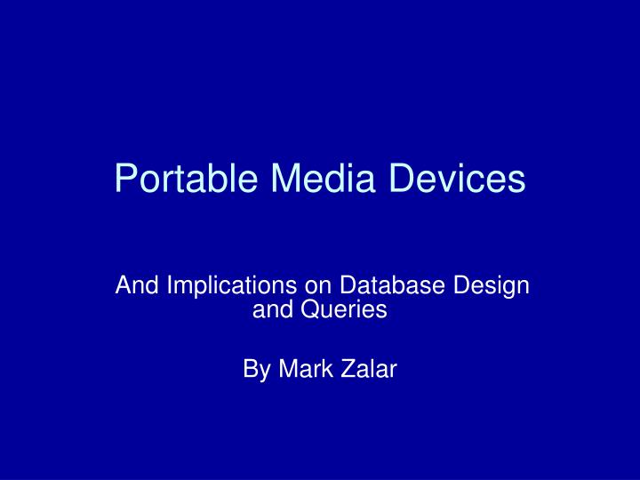 Portable media devices