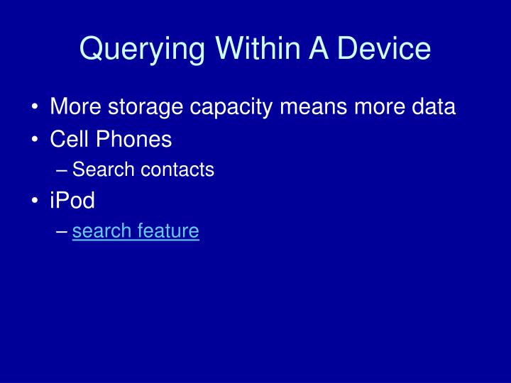 Querying Within A Device