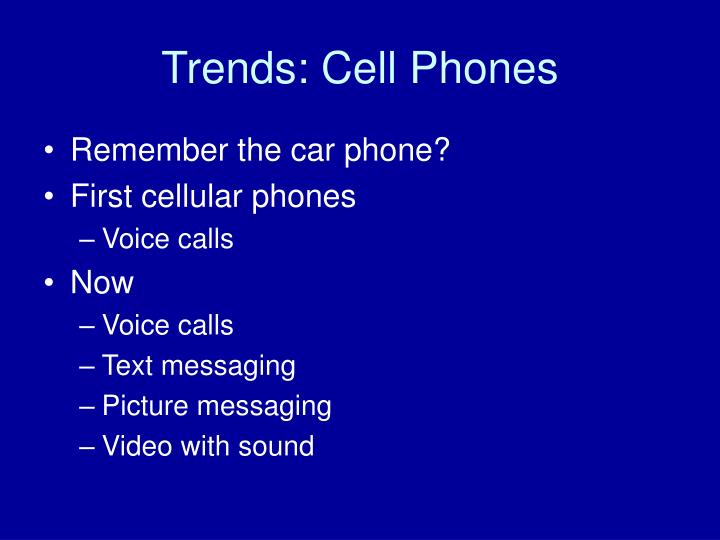 Trends: Cell Phones