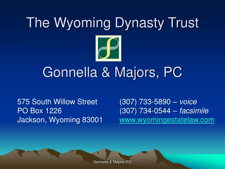 the wyoming dynasty trust gonnella majors pc n.