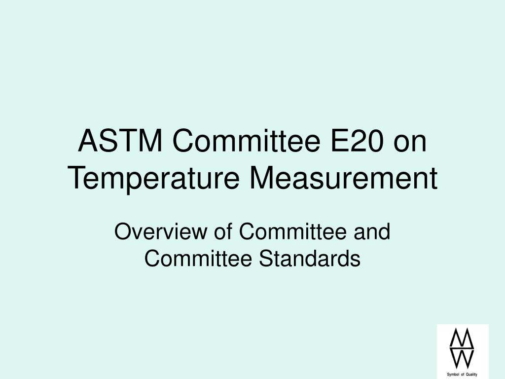 ASTM Committee E20 on Temperature Measurement