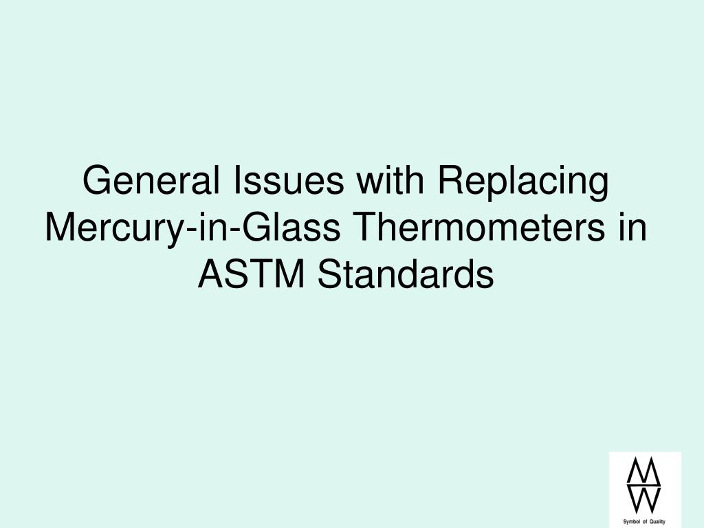General Issues with Replacing Mercury-in-Glass Thermometers in ASTM Standards