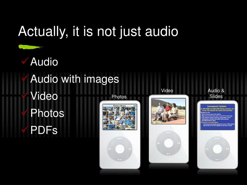 Actually, it is not just audio