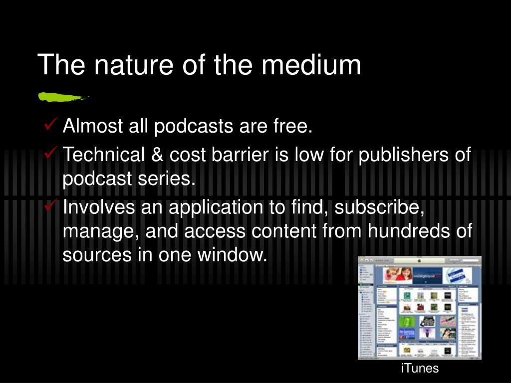 The nature of the medium