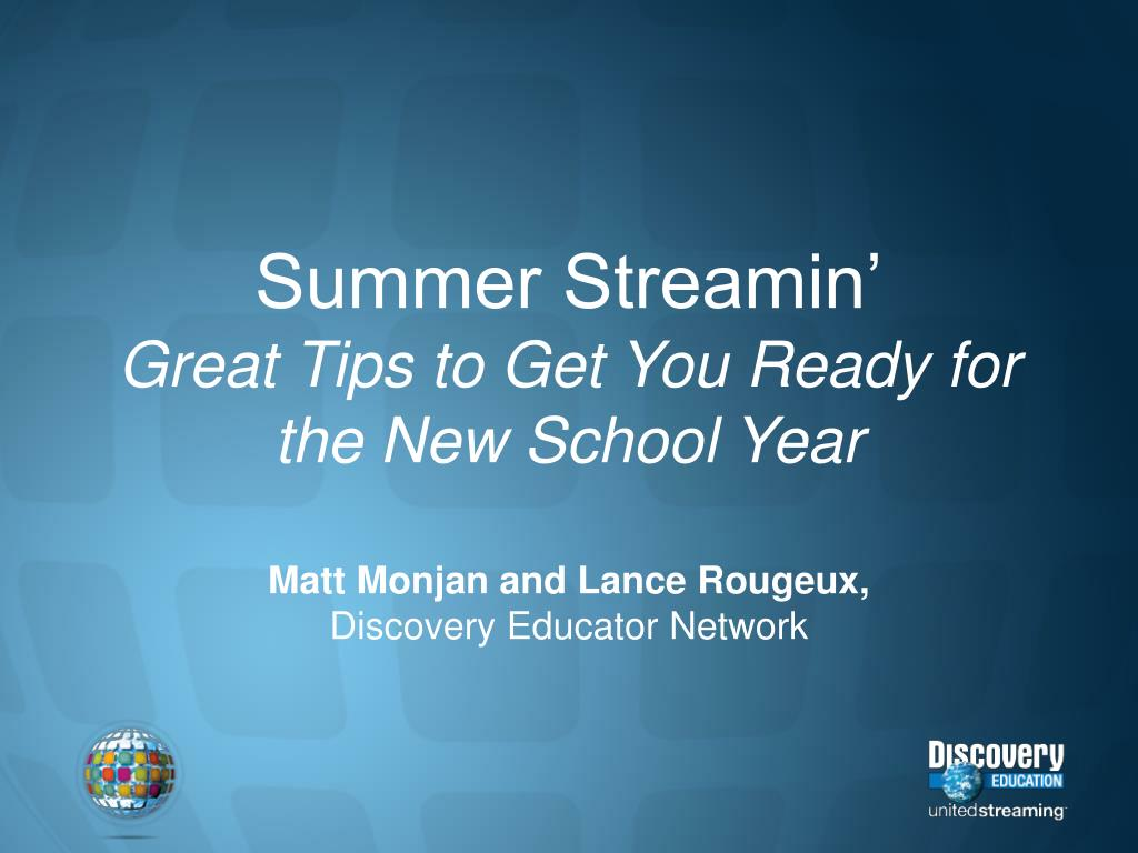 summer streamin great tips to get you ready for the new school year l.