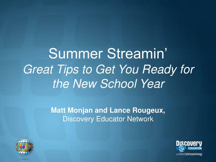 Summer streamin great tips to get you ready for the new school year