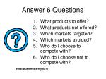 answer 6 questions