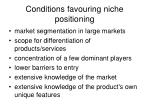 conditions favouring niche positioning