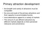 primary attraction development