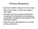 primary attractions