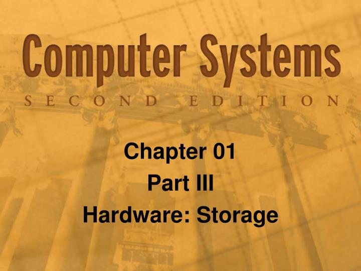 Chapter 01 part iii hardware storage