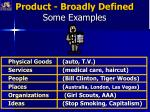 product broadly defined some examples