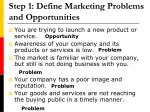 step 1 define marketing problems and opportunities
