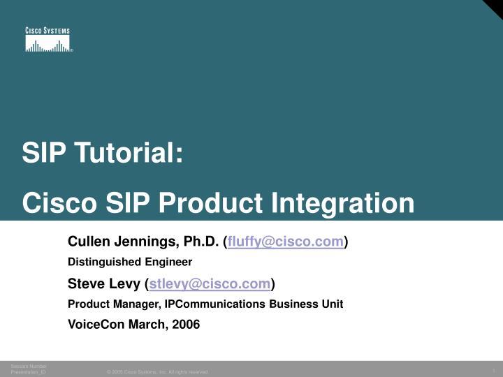 Sip tutorial cisco sip product integration