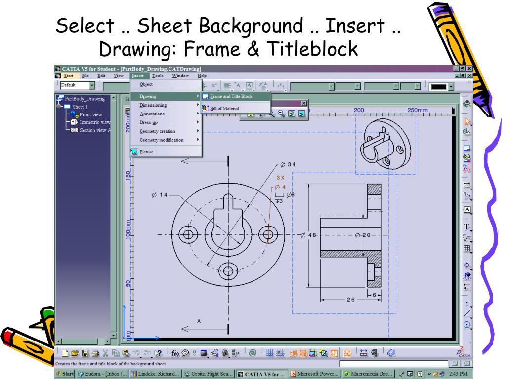 Select .. Sheet Background .. Insert .. Drawing: Frame & Titleblock