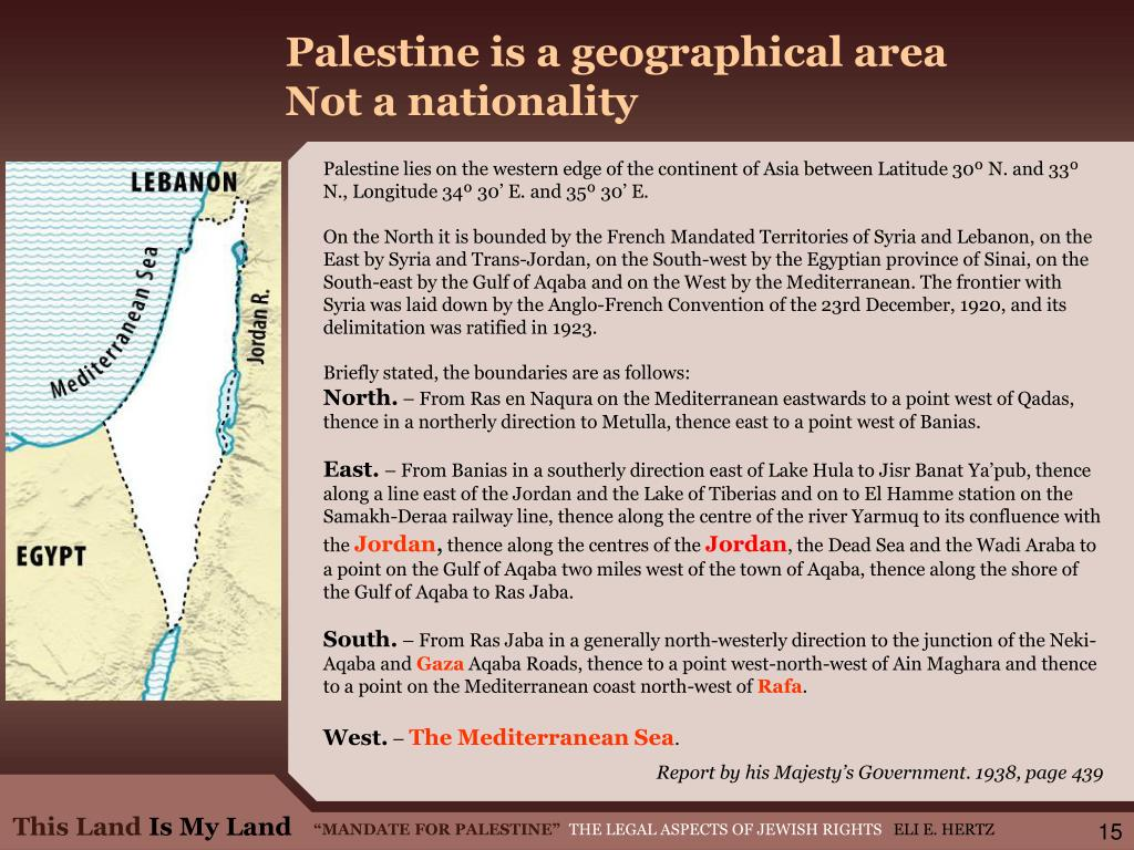 Palestine is a geographical area