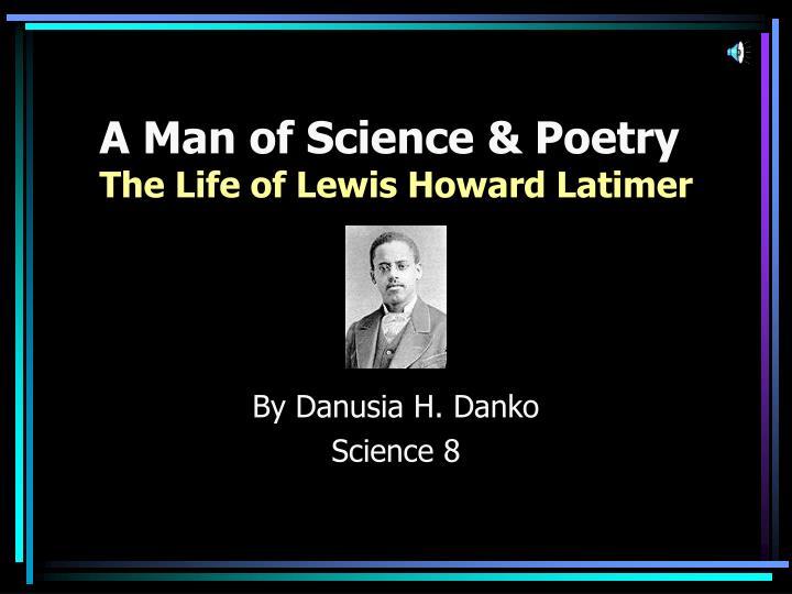 a man of science poetry the life of lewis howard latimer n.