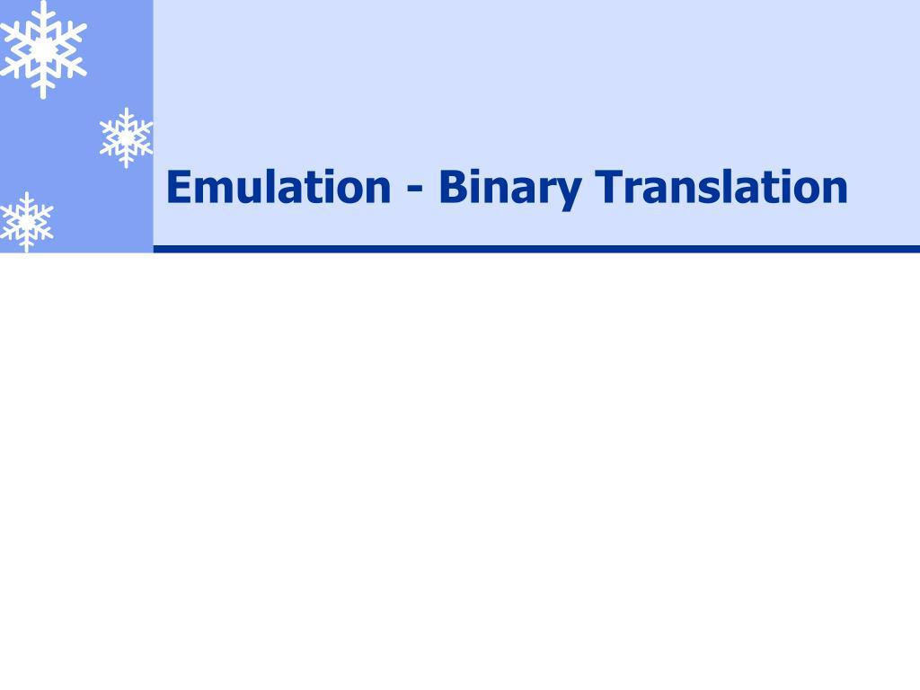 emulation binary translation l.