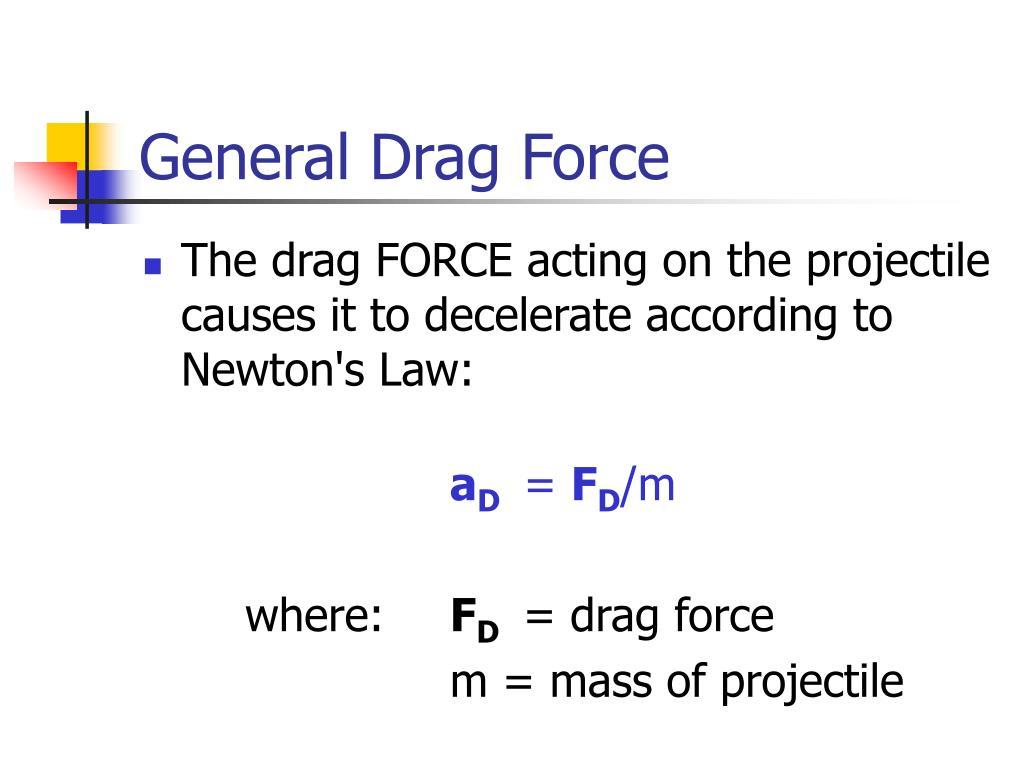 General Drag Force