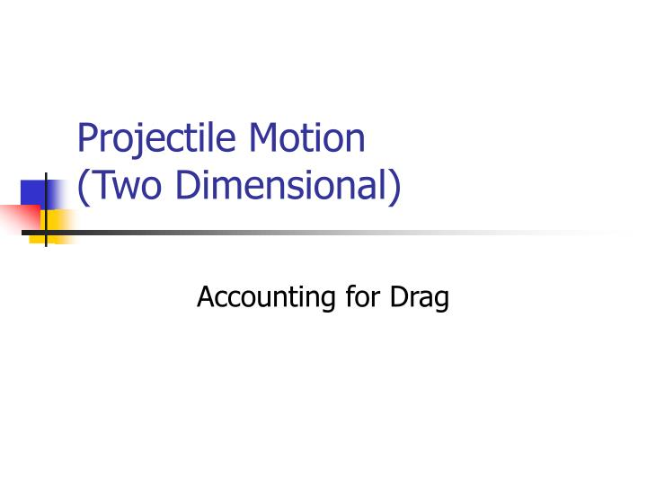 Projectile motion two dimensional