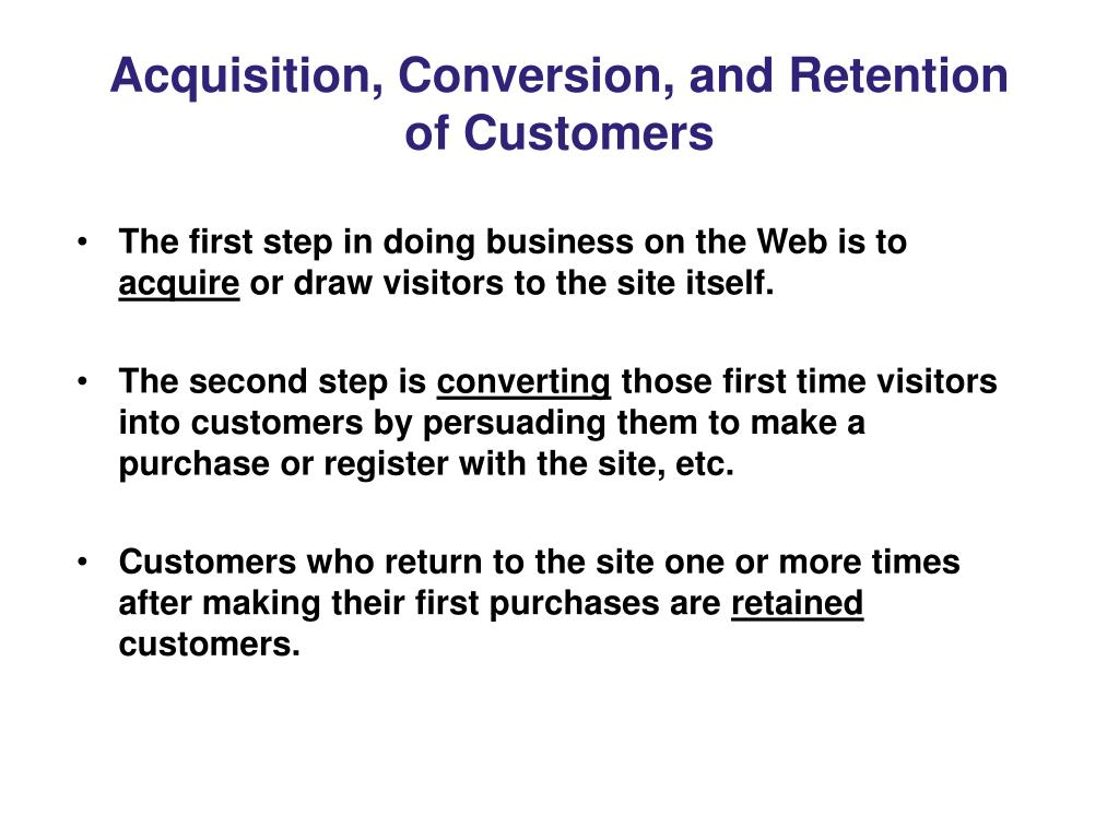 Acquisition, Conversion, and Retention of Customers