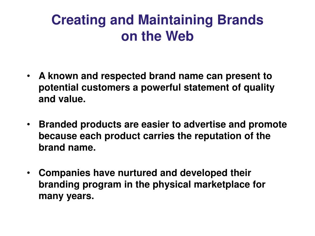 Creating and Maintaining Brands
