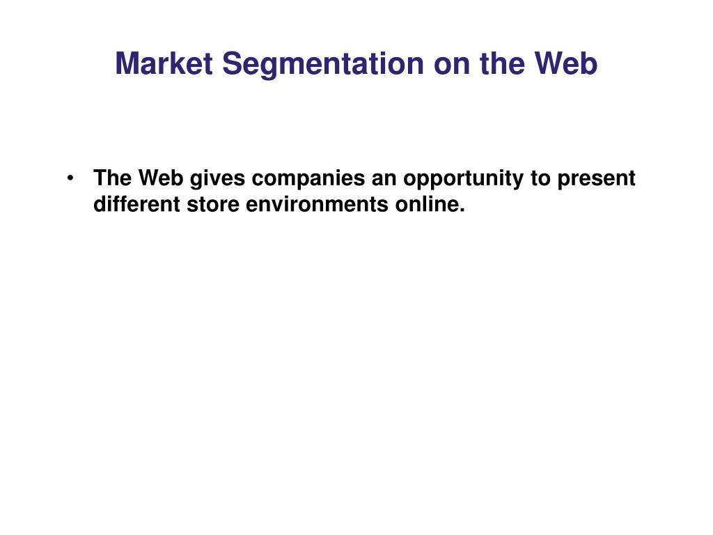 Market Segmentation on the Web