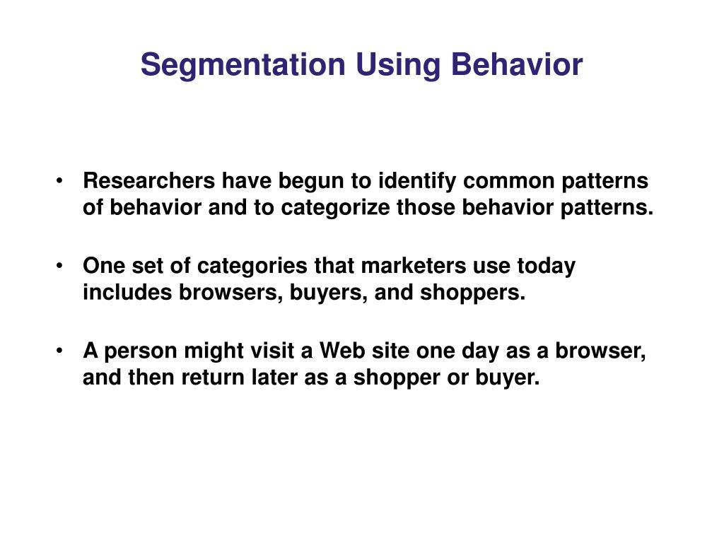 Segmentation Using Behavior