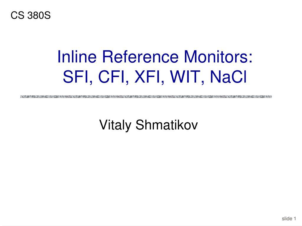 inline reference monitors sfi cfi xfi wit nacl l.