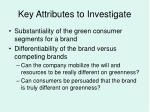 key attributes to investigate