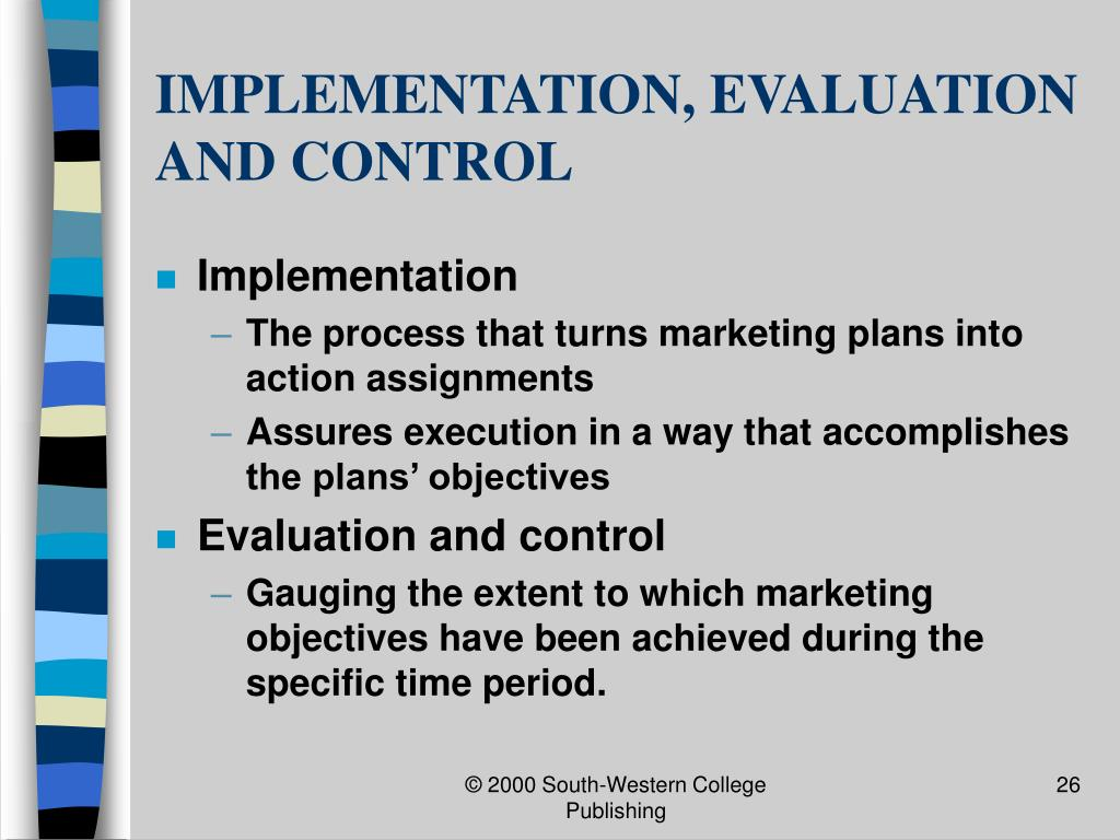 IMPLEMENTATION, EVALUATION AND CONTROL