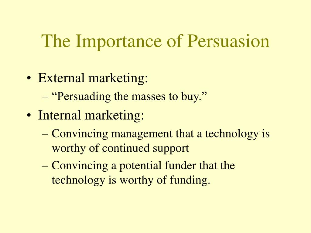 The Importance of Persuasion