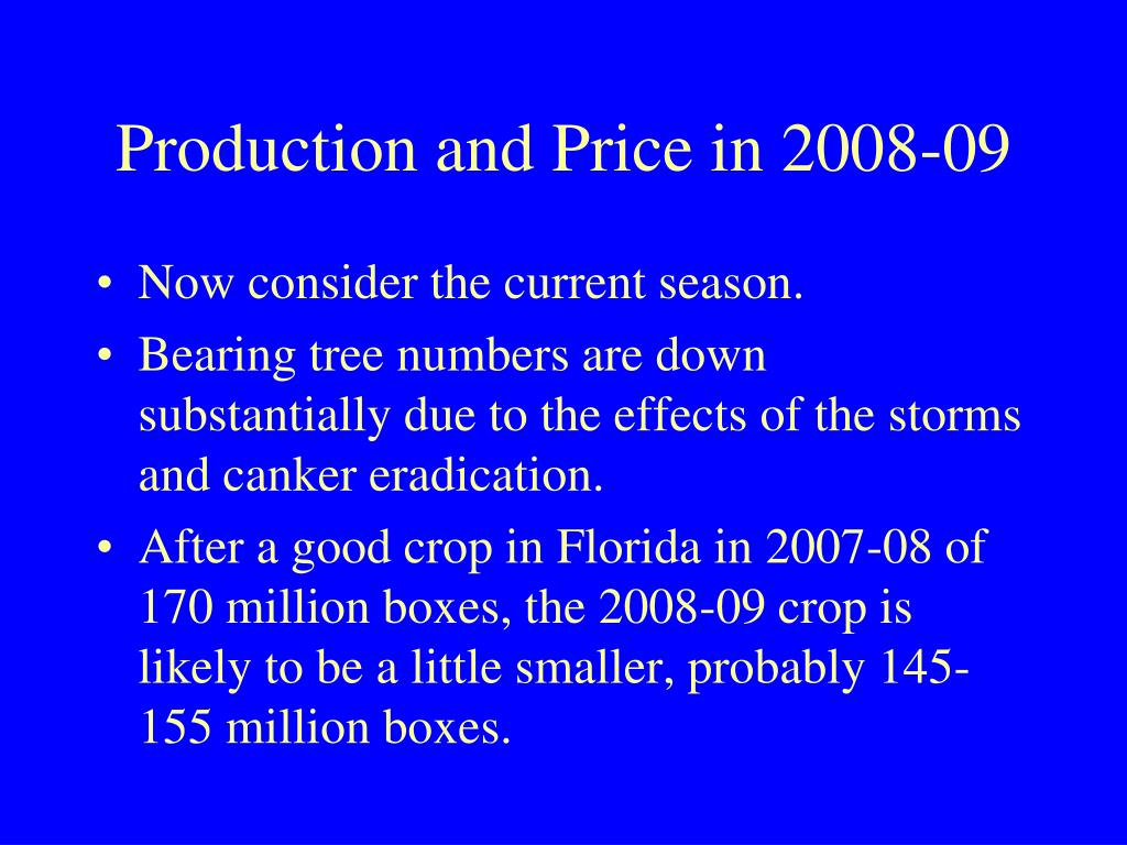 Production and Price in 2008-09