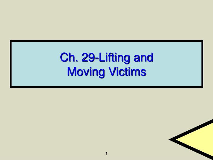ch 29 lifting and moving victims n.