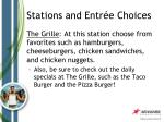stations and entr e choices