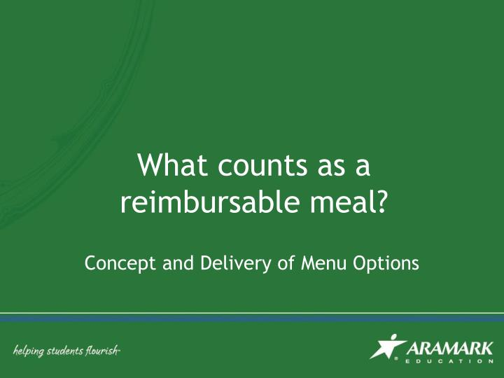 What counts as a reimbursable meal