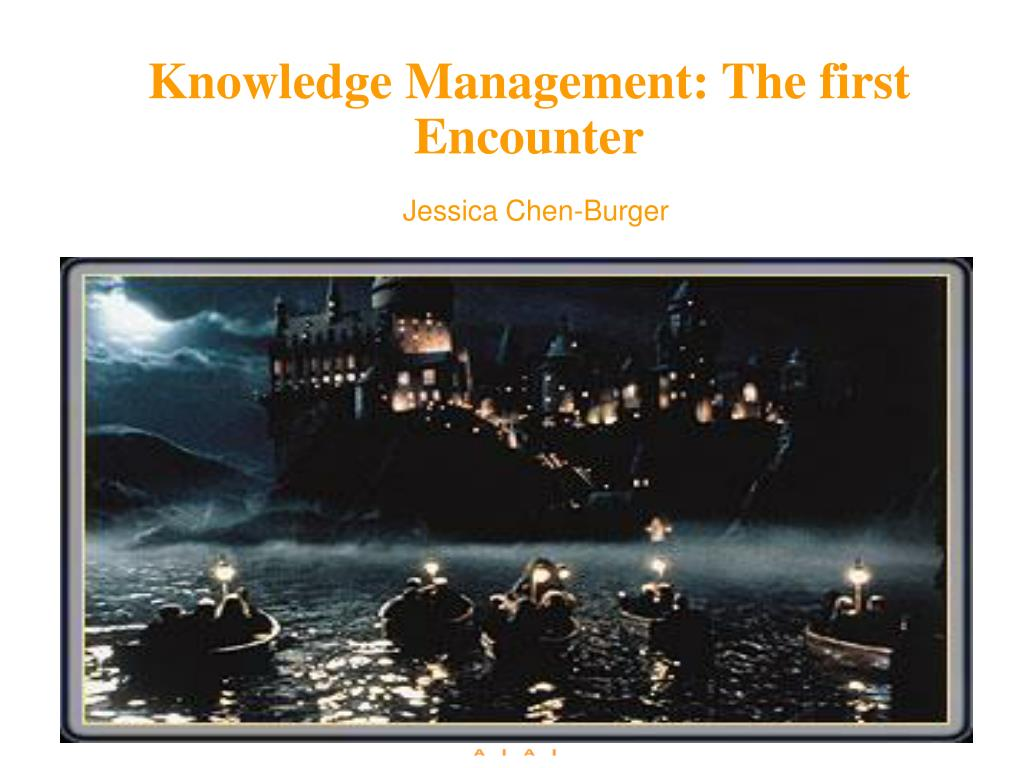 knowledge management the first encounter l.