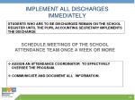 implement all discharges immediately