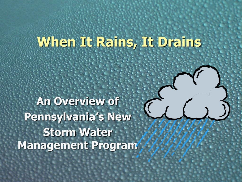 when it rains it drains