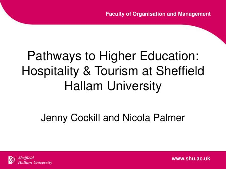 Pathways to higher education hospitality tourism at sheffield hallam university