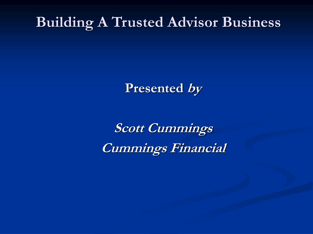 building a trusted advisor business l.