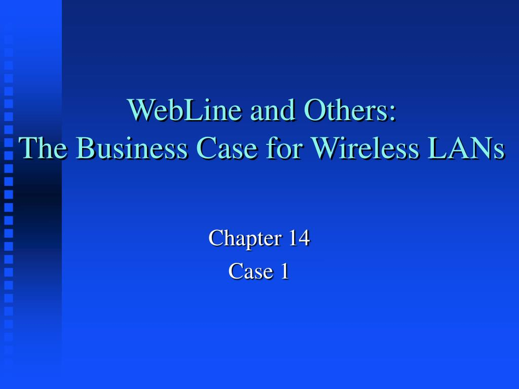 webline and others the business case for wireless lans l.