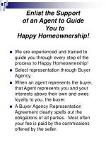 enlist the support of an agent to guide you to happy homeownership