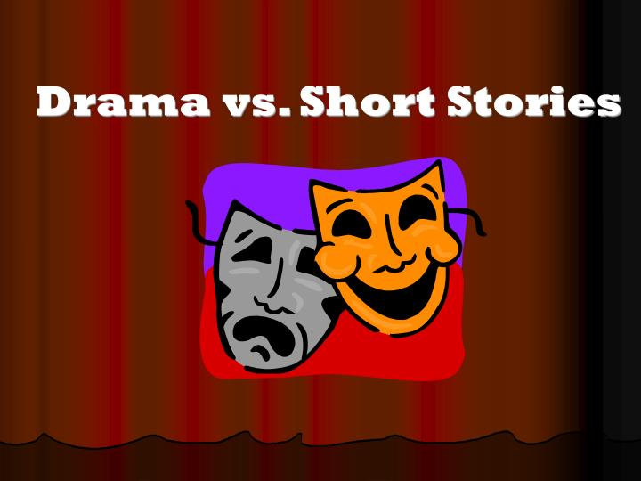drama vs short stories n.