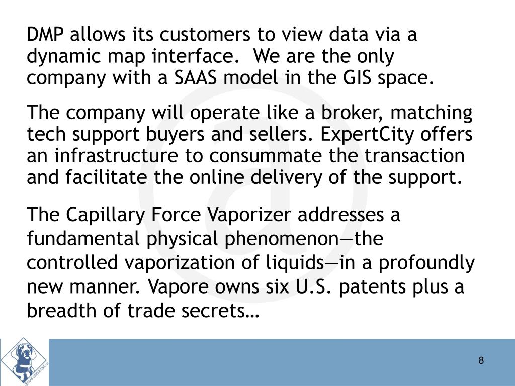 DMP allows its customers to view data via a dynamic map interface.  We are the only company with a SAAS model in the GIS space.