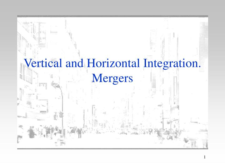 vertical and horizontal integration mergers n.