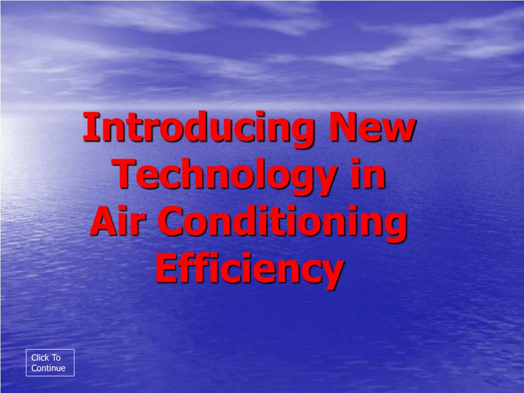 introducing new technology in air conditioning efficiency l.