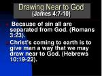 drawing near to god james 4 7 102