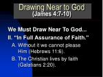 drawing near to god james 4 7 104